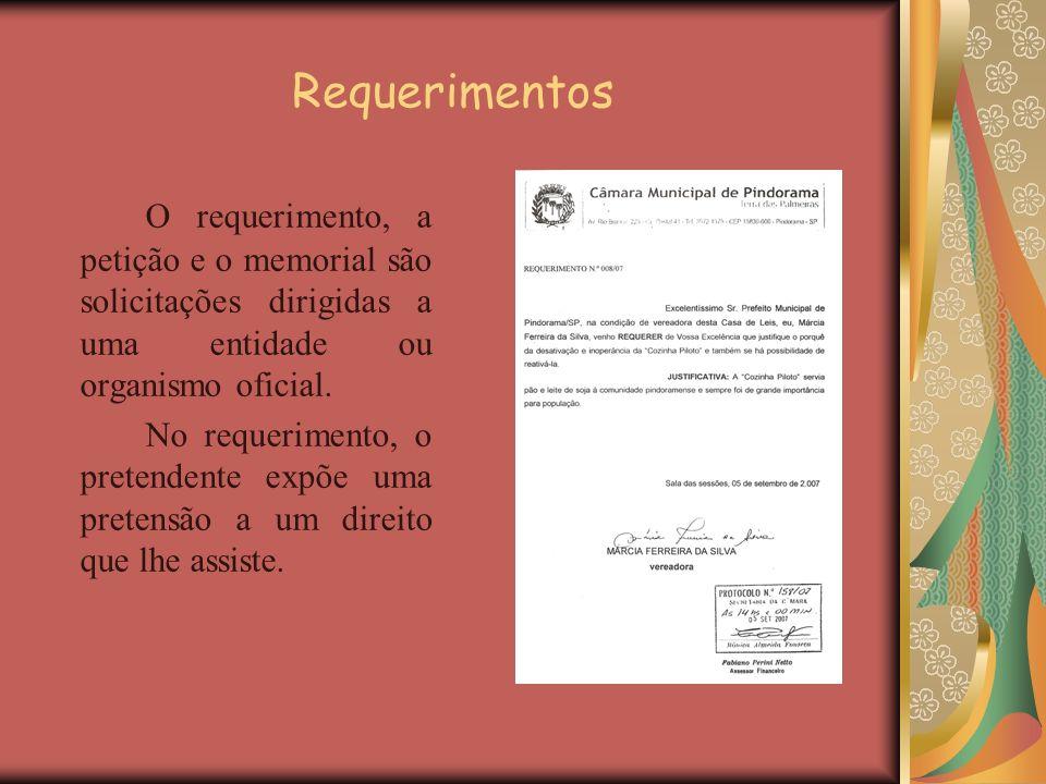 Requerimentos O requerimento, a petição e o memorial são solicitações dirigidas a uma entidade ou organismo oficial. No requerimento, o pretendente ex