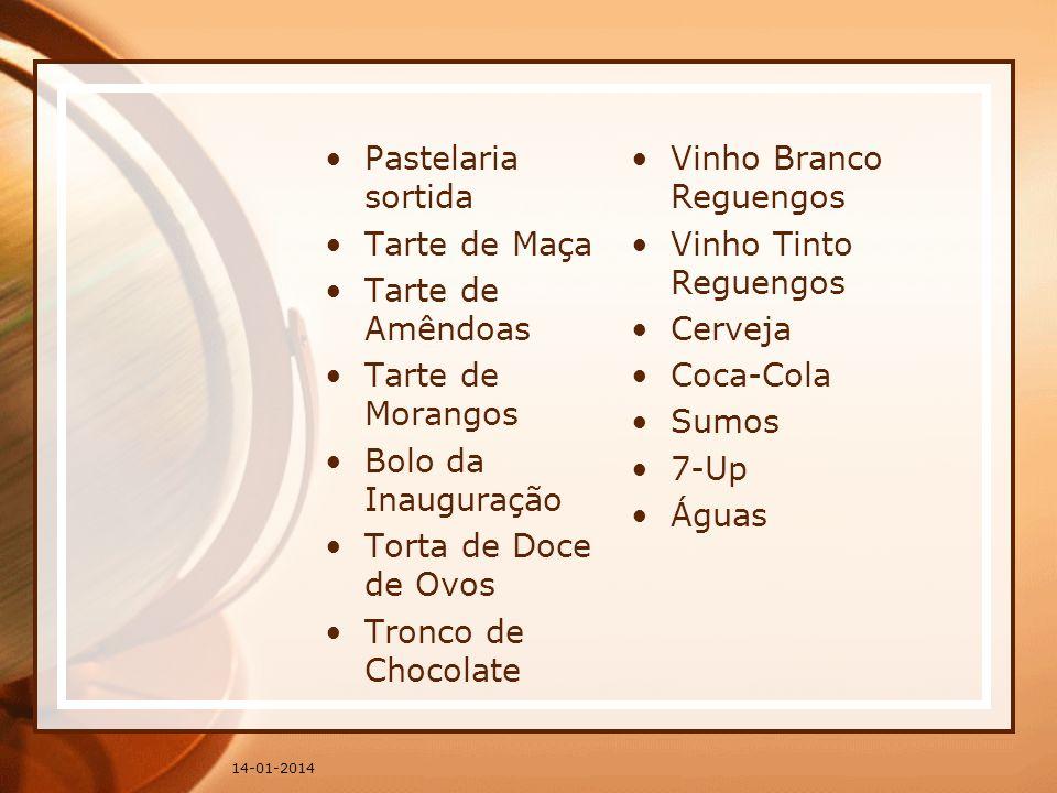 Pastelaria sortida Tarte de Maça Tarte de Amêndoas Tarte de Morangos Bolo da Inauguração Torta de Doce de Ovos Tronco de Chocolate Vinho Branco Reguen