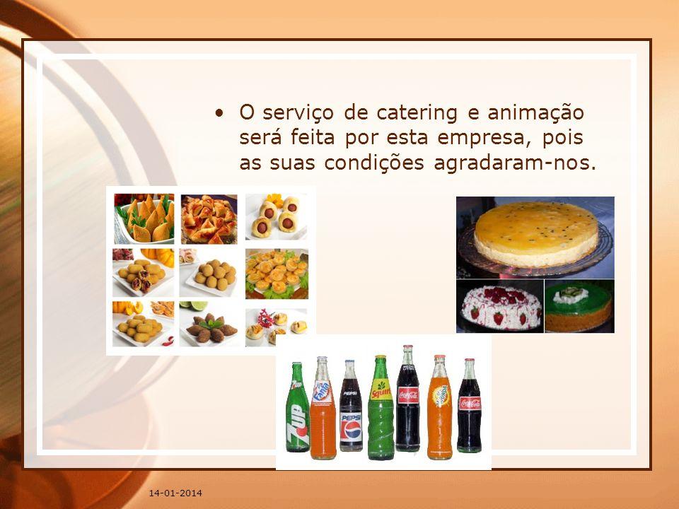 O serviço de catering e animação será feita por esta empresa, pois as suas condições agradaram-nos. 14-01-2014