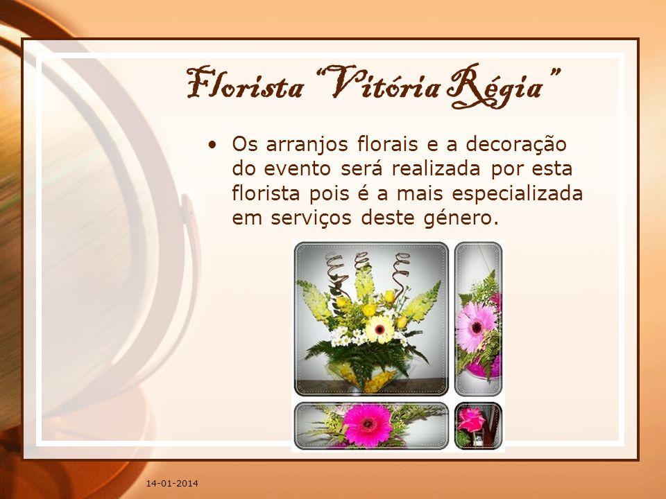 Florista Vitória Régia Os arranjos florais e a decoração do evento será realizada por esta florista pois é a mais especializada em serviços deste géne
