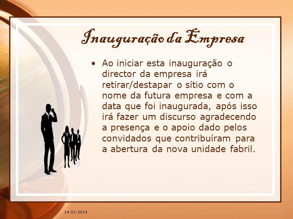Inauguração da Empresa Ao iniciar esta inauguração o director da empresa irá retirar/destapar o sítio com o nome da futura empresa e com a data que fo
