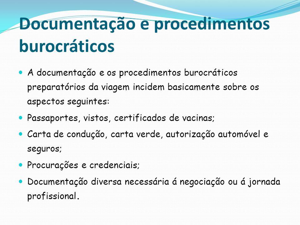 Documentação e procedimentos burocráticos A documentação e os procedimentos burocráticos preparatórios da viagem incidem basicamente sobre os aspectos