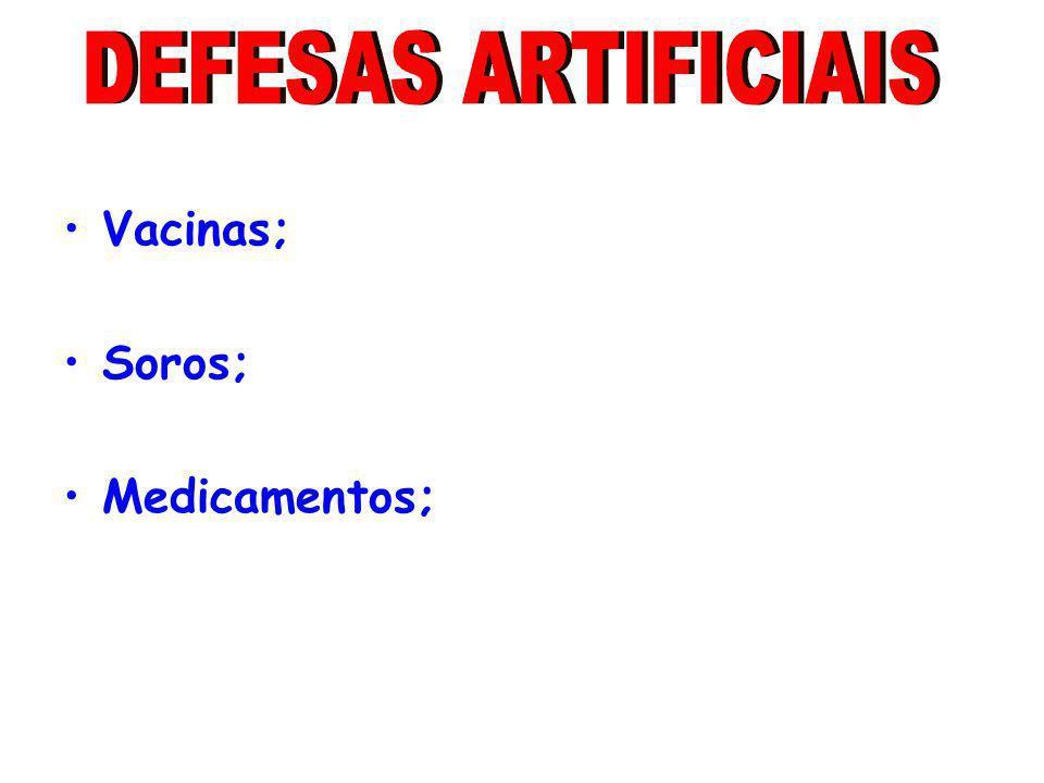 Vacinas; Soros; Medicamentos;