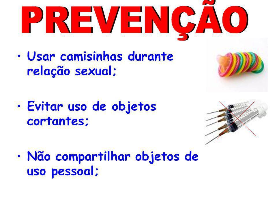 Usar camisinhas durante relação sexual; Evitar uso de objetos cortantes; Não compartilhar objetos de uso pessoal;