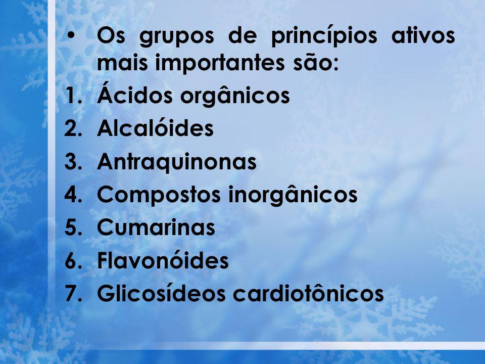 Os grupos de princípios ativos mais importantes são: 1.Ácidos orgânicos 2.Alcalóides 3.Antraquinonas 4.Compostos inorgânicos 5.Cumarinas 6.Flavonóides