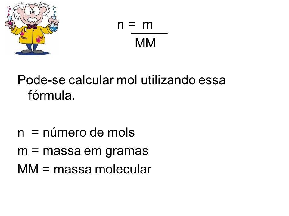 MOL A palavra Mol quer dizer quantidade e foi introduzida na química por Wilhem Ostwald em 1896. Sabemos que seu valor é aproximadamente = 602.000.000