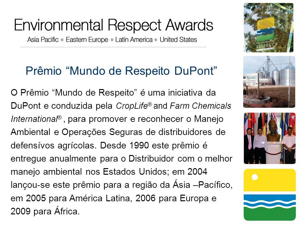 Prêmio Mundo de Respeito DuPont O Prêmio Mundo de Respeito é uma iniciativa da DuPont e conduzida pela CropLife ® and Farm Chemicals International ®,