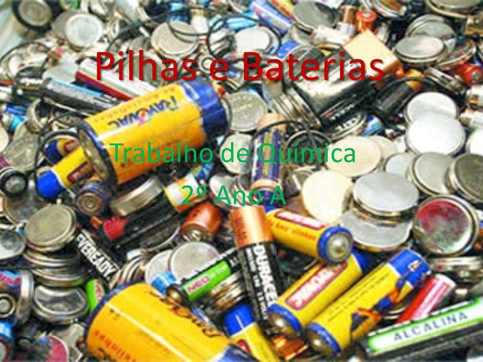 Pilhas e Baterias Trabalho de Química 2º Ano A
