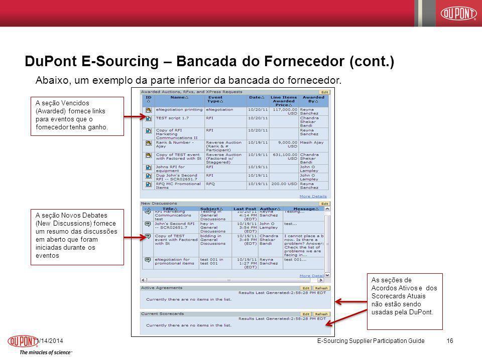 1/14/2014 E-Sourcing Supplier Participation Guide 16 Abaixo, um exemplo da parte inferior da bancada do fornecedor. A seção Novos Debates (New Discuss
