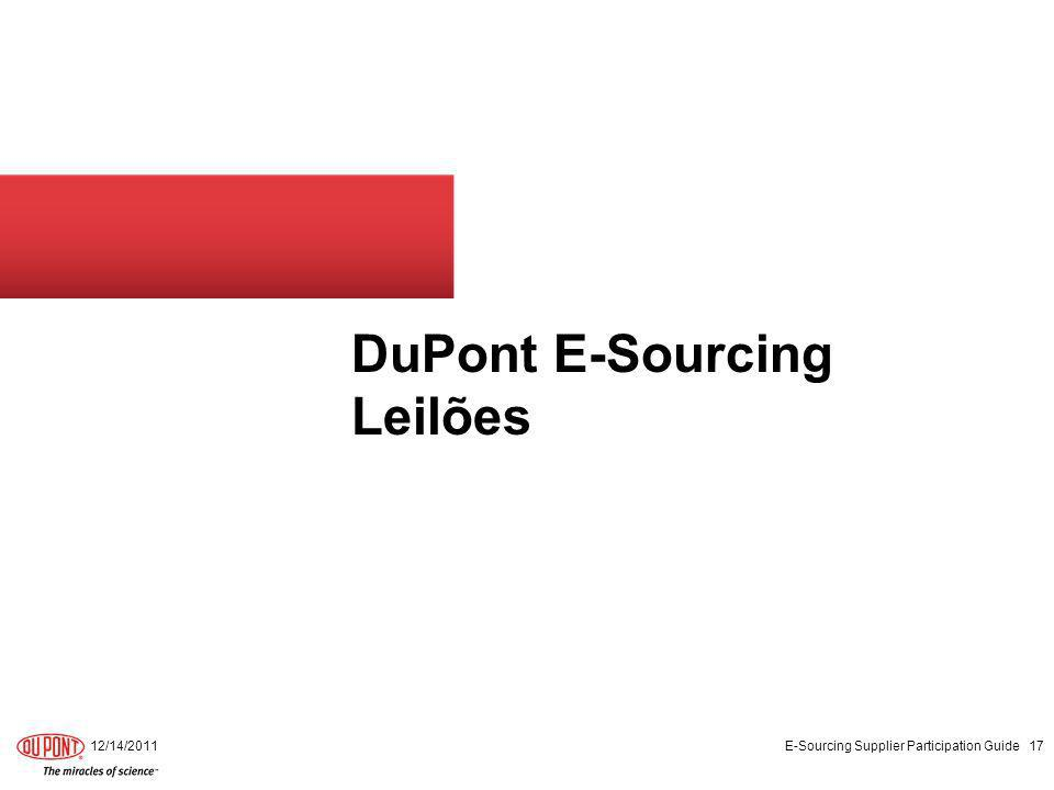 DuPont E-Sourcing Leilões 12/14/2011 E-Sourcing Supplier Participation Guide 17