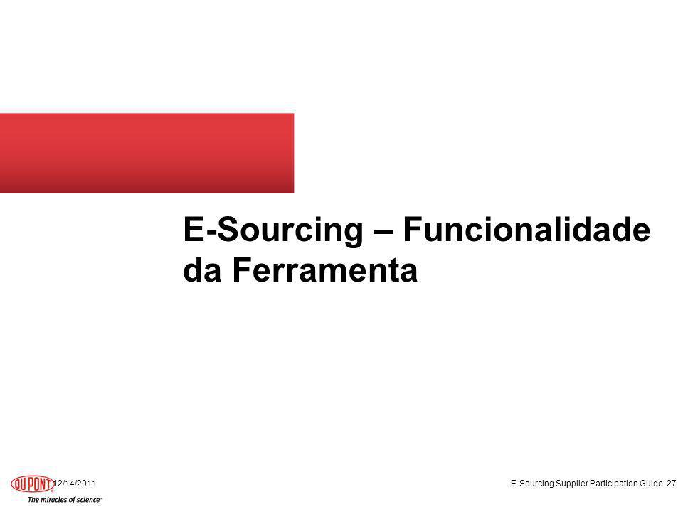 E-Sourcing – Funcionalidade da Ferramenta 12/14/2011 E-Sourcing Supplier Participation Guide 27