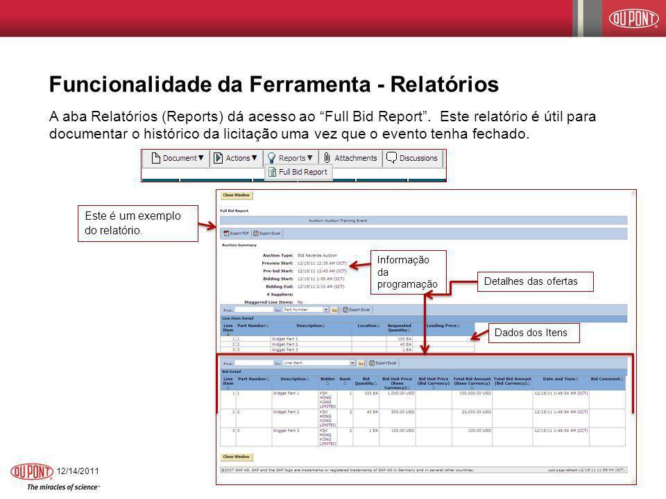 Funcionalidade da Ferramenta - Relatórios A aba Relatórios (Reports) dá acesso ao Full Bid Report. Este relatório é útil para documentar o histórico d