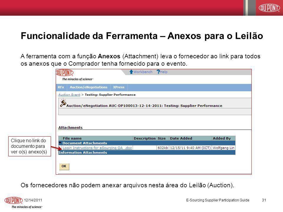 Funcionalidade da Ferramenta – Anexos para o Leilão A ferramenta com a função Anexos (Attachment) leva o fornecedor ao link para todos os anexos que o