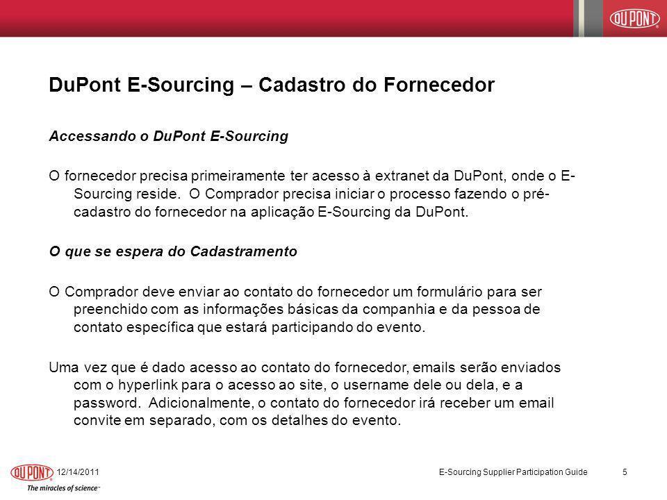DuPont E-Sourcing – Cadastro do Fornecedor Accessando o DuPont E-Sourcing O fornecedor precisa primeiramente ter acesso à extranet da DuPont, onde o E