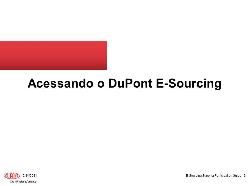 Acessando o DuPont E-Sourcing 12/14/2011 E-Sourcing Supplier Participation Guide 6