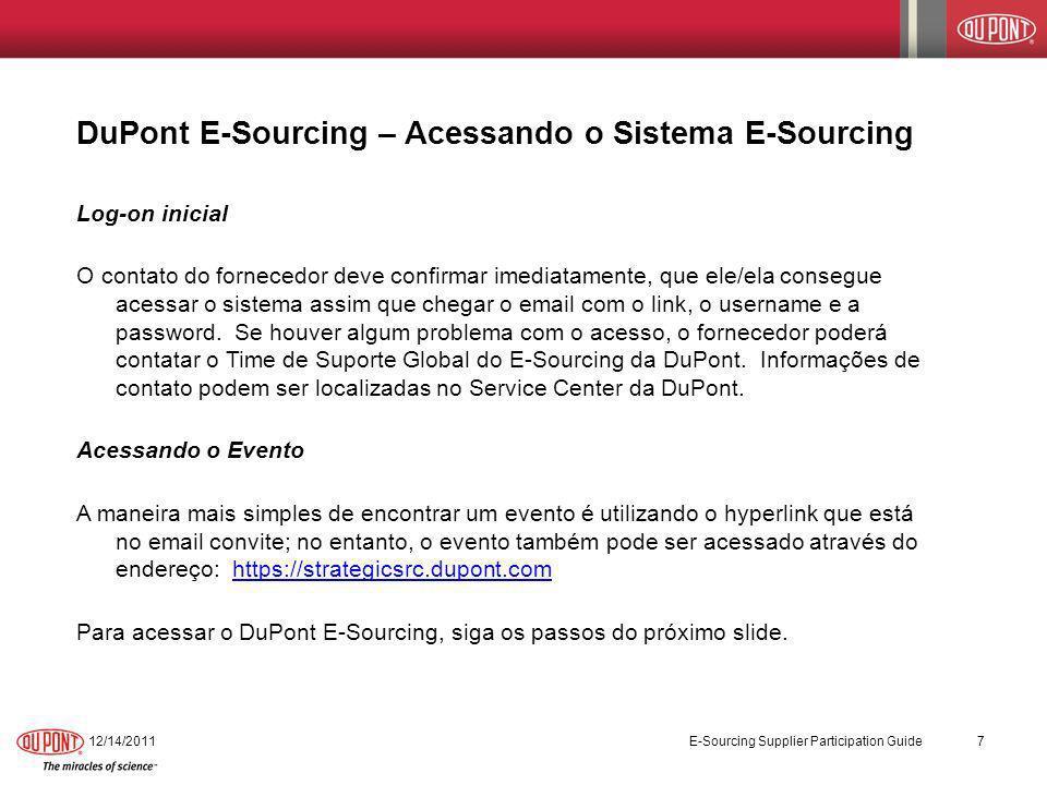 DuPont E-Sourcing – Acessando o Sistema E-Sourcing Log-on inicial O contato do fornecedor deve confirmar imediatamente, que ele/ela consegue acessar o