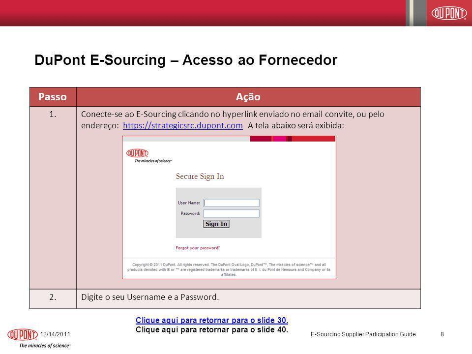 PassoAção 1.Conecte-se ao E-Sourcing clicando no hyperlink enviado no email convite, ou pelo endereço: https://strategicsrc.dupont.com A tela abaixo s