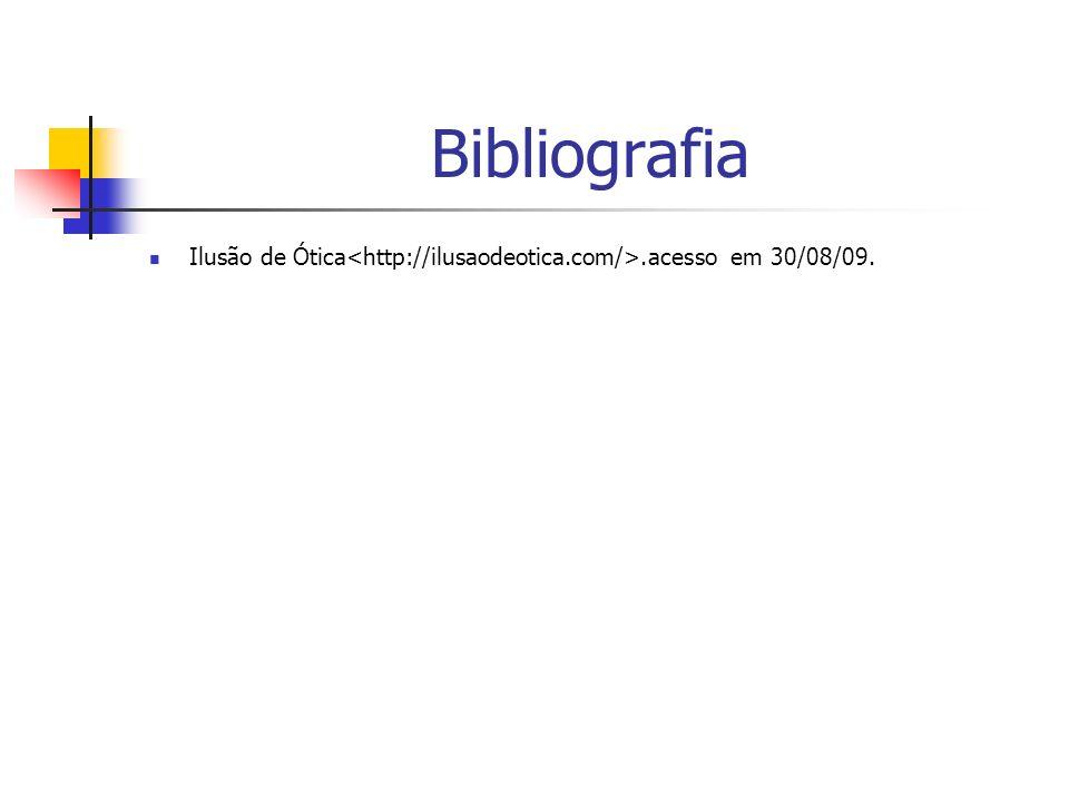 Bibliografia Ilusão de Ótica.acesso em 30/08/09.