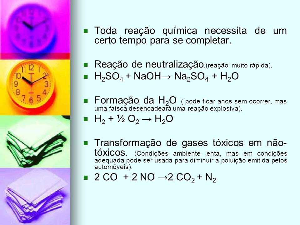 Toda reação química necessita de um certo tempo para se completar. Toda reação química necessita de um certo tempo para se completar. Reação de neutra