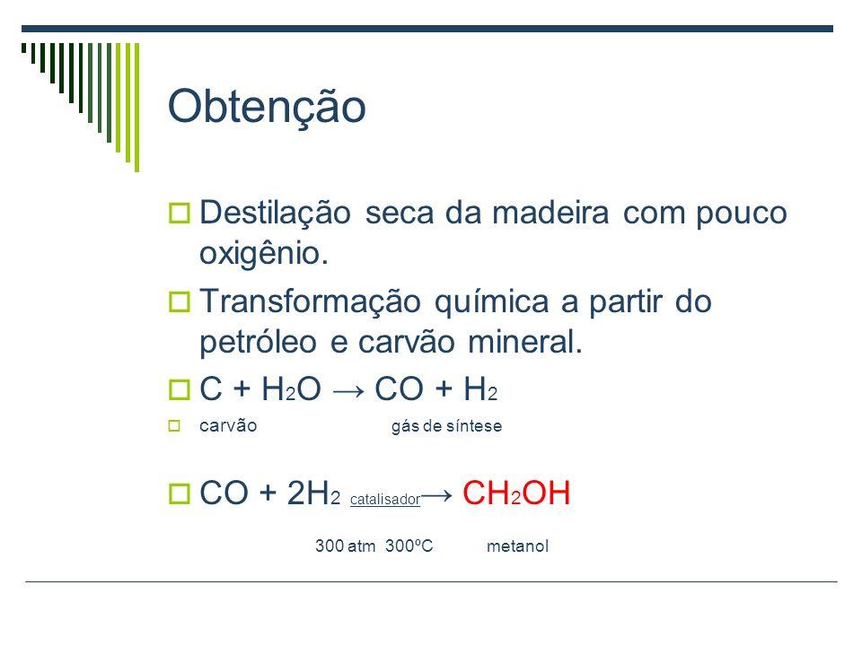 Metanol Altamente tóxico,líquido incolor, chama incolor, muito inflamável. Combustível (gera metanal),alto rendimento, corrosivo.(usado em carro de co