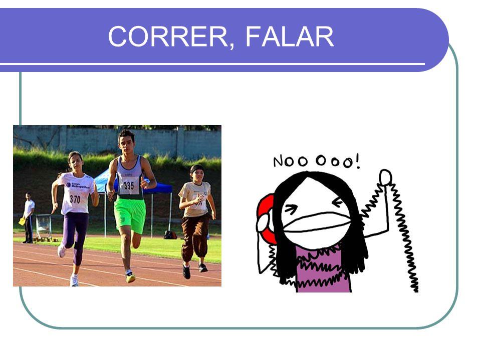 CORRER, FALAR