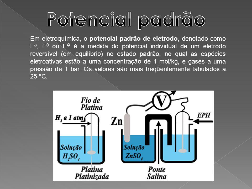 Em eletroquímica, o potencial padrão de eletrodo, denotado como E o, E 0 ou E O é a medida do potencial individual de um eletrodo reversível (em equil