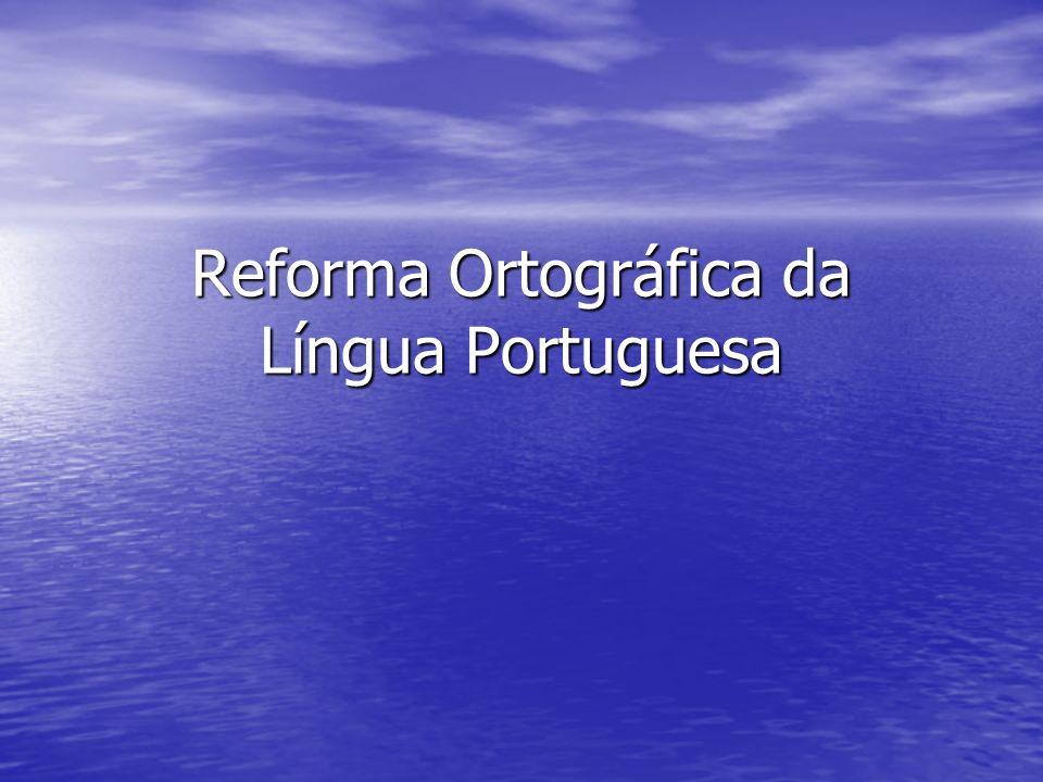 2 Objetivos da Reforma Ortográfica Difundir ainda mais a Língua Portuguesa.
