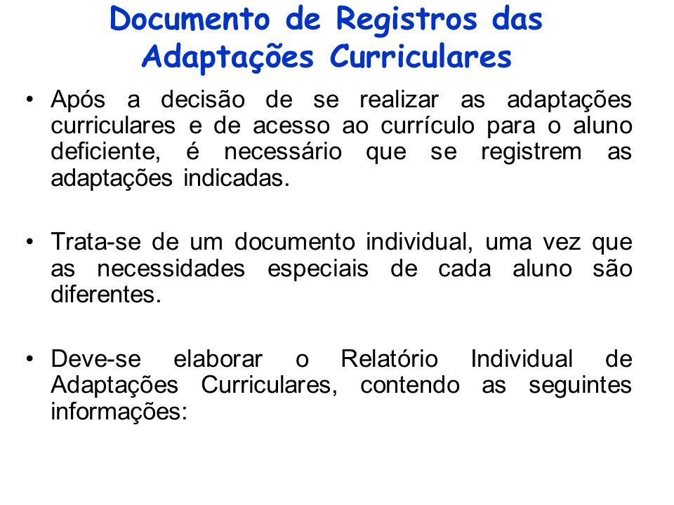 Documento de Registros das Adaptações Curriculares Após a decisão de se realizar as adaptações curriculares e de acesso ao currículo para o aluno defi