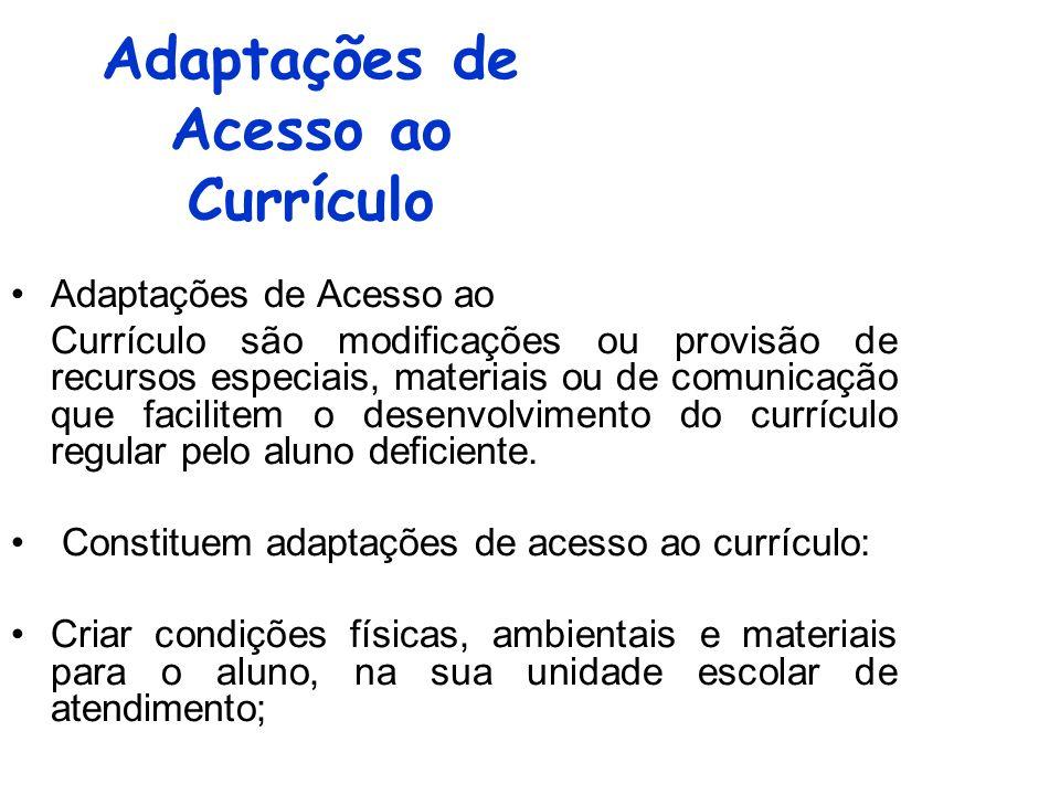 Adaptações de Acesso ao Currículo Adaptações de Acesso ao Currículo são modificações ou provisão de recursos especiais, materiais ou de comunicação qu