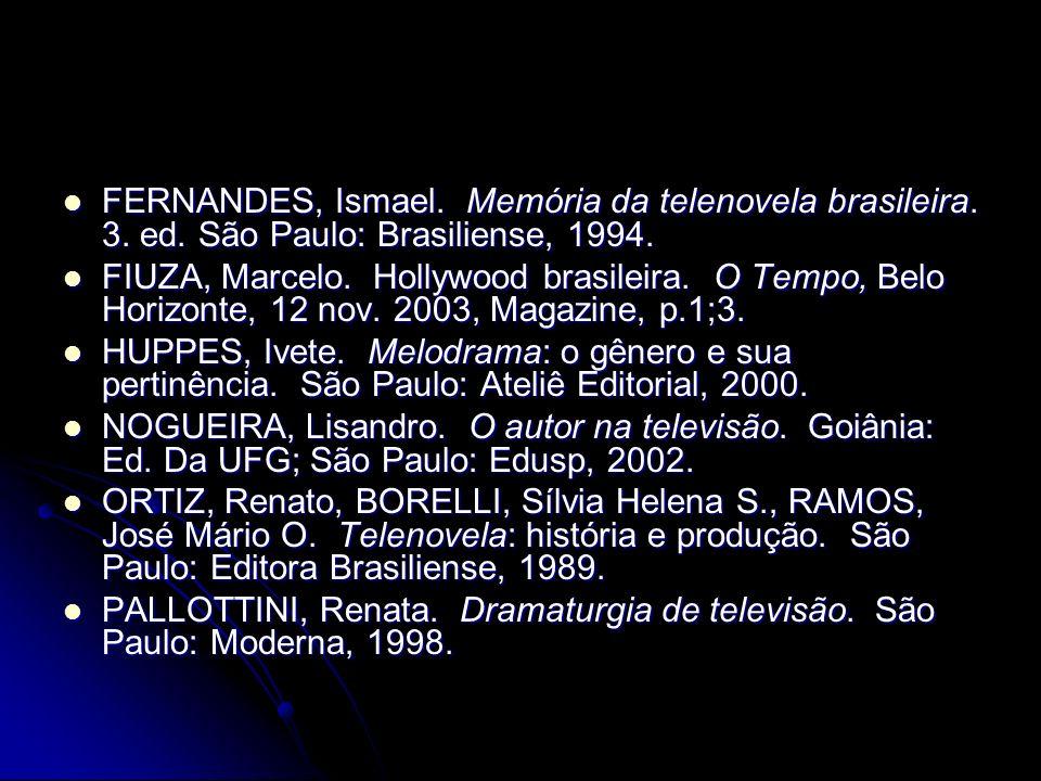 FIUZA, Marcelo. Hollywood brasileira. O Tempo, Belo Horizonte, 12 nov. 2003, Magazine, p.1;3. FIUZA, Marcelo. Hollywood brasileira. O Tempo, Belo Hori