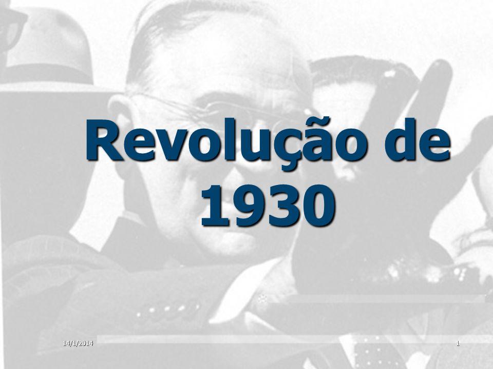 14/1/20142 REVOLUÇÃO DE 1930 ALIANÇA LIBERAL: MG, RS, PB ALIANÇA LIBERAL: MG, RS, PB –Getúlio Vargas e João Pessoa (morto em 26/07/1930) PARTIDO REPUBLICANO PAULISTA: PARTIDO REPUBLICANO PAULISTA: –Júlio Prestes (SP)