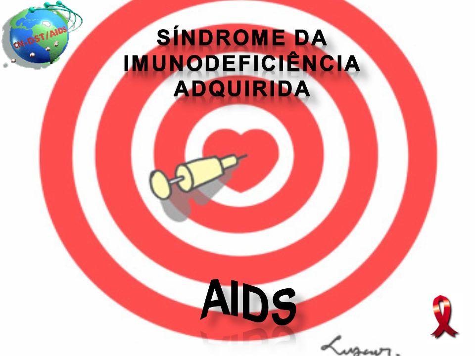 Síndrome da Imunodeficiência Adquirida Síndrome Síndrome : Conjunto de sinais e sintomas que se desenvolvem conjuntamente e que indicam a existência de uma doença.