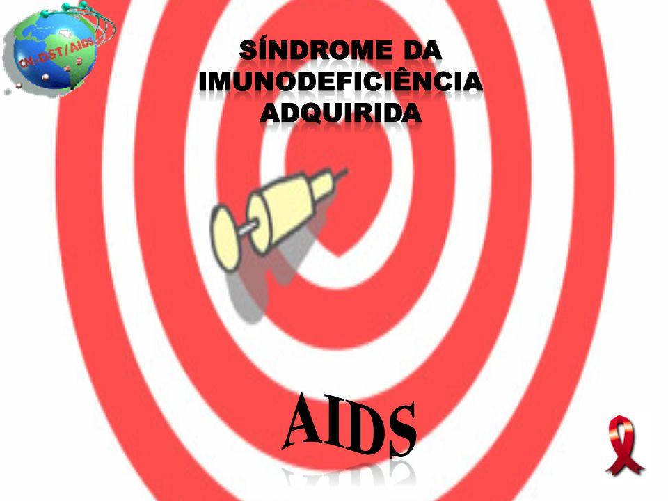 Síndrome da Imunodeficiência Adquirida Síndrome : Conjunto de sinais e sintomas que se desenvolvem conjuntamente e que indicam a existência de uma doença.