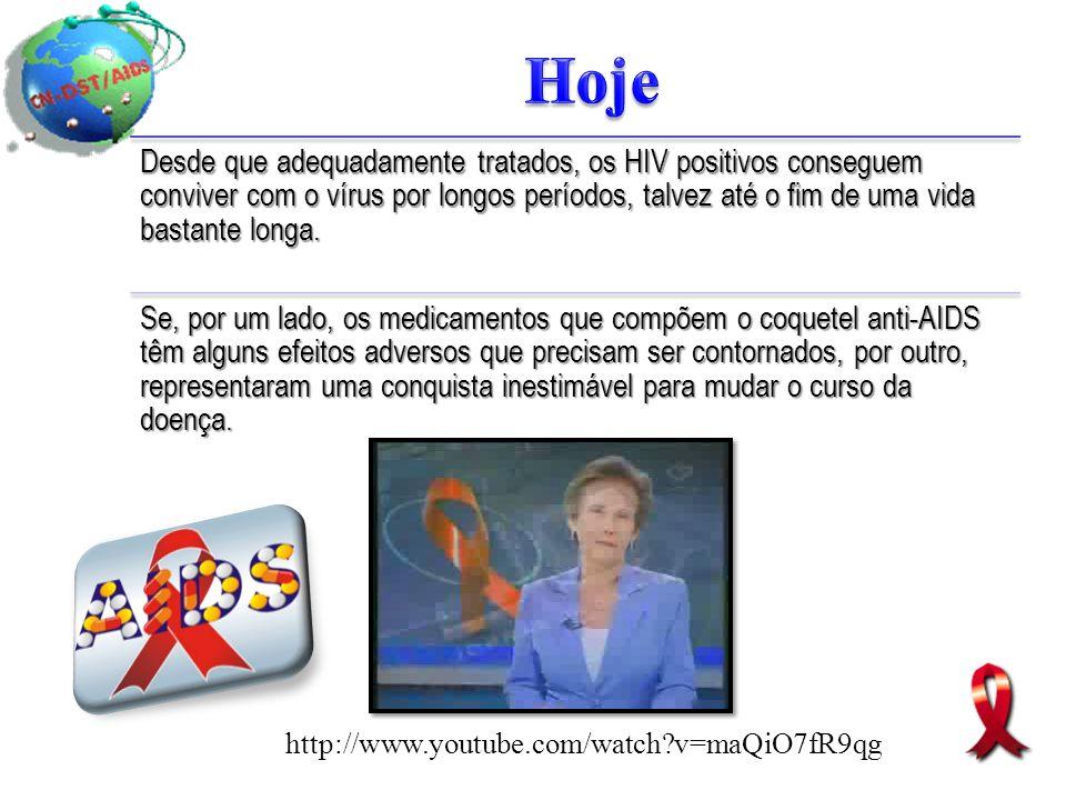 Desde que adequadamente tratados, os HIV positivos conseguem conviver com o vírus por longos períodos, talvez até o fim de uma vida bastante longa. Se