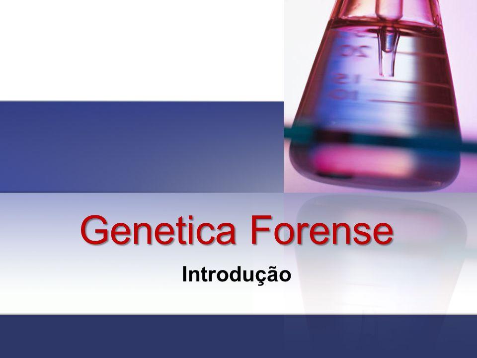 Genetica Forense Introdução