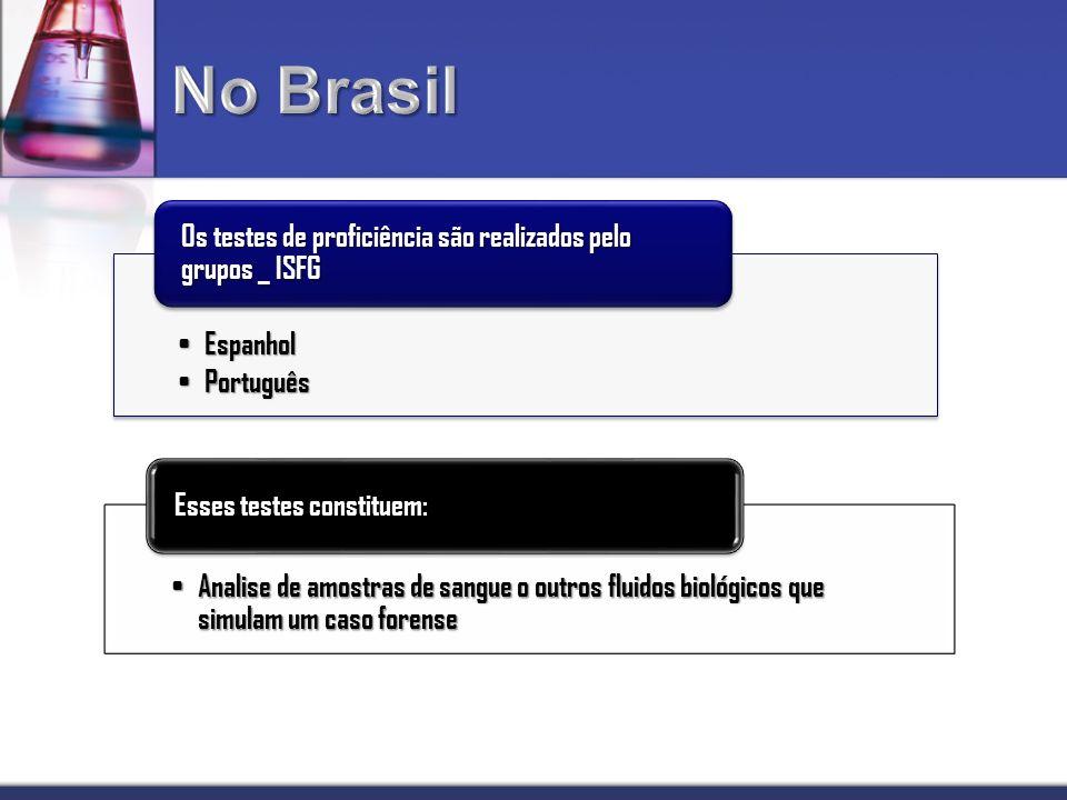 Espanhol Espanhol Português Português Os testes de proficiência são realizados pelo grupos _ ISFG Analise de amostras de sangue o outros fluidos bioló