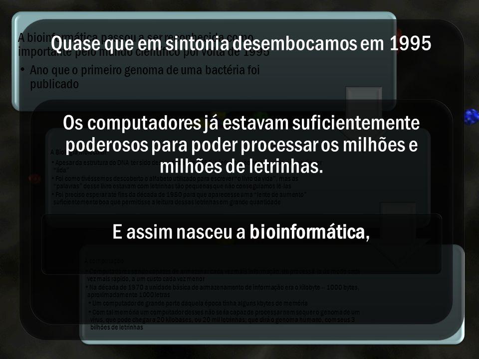 Primeiro _ problema é chamado de problema biotecnológico Montagem do DNA Segunda _ diz respeito à natureza da biologia molecular Saber que informação está contida nos genomas