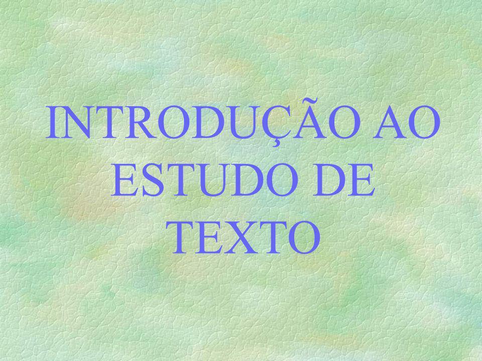 CONCEITO DE TEXTO O texto é passível de duas bases indissociáveis: 1- A estrutural.