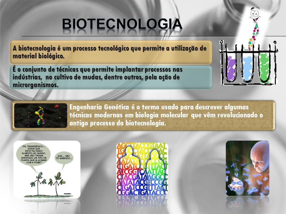 A biotecnologia é um processo tecnológico que permite a utilização de material biológico. É o conjunto de técnicas que permite implantar processos nas
