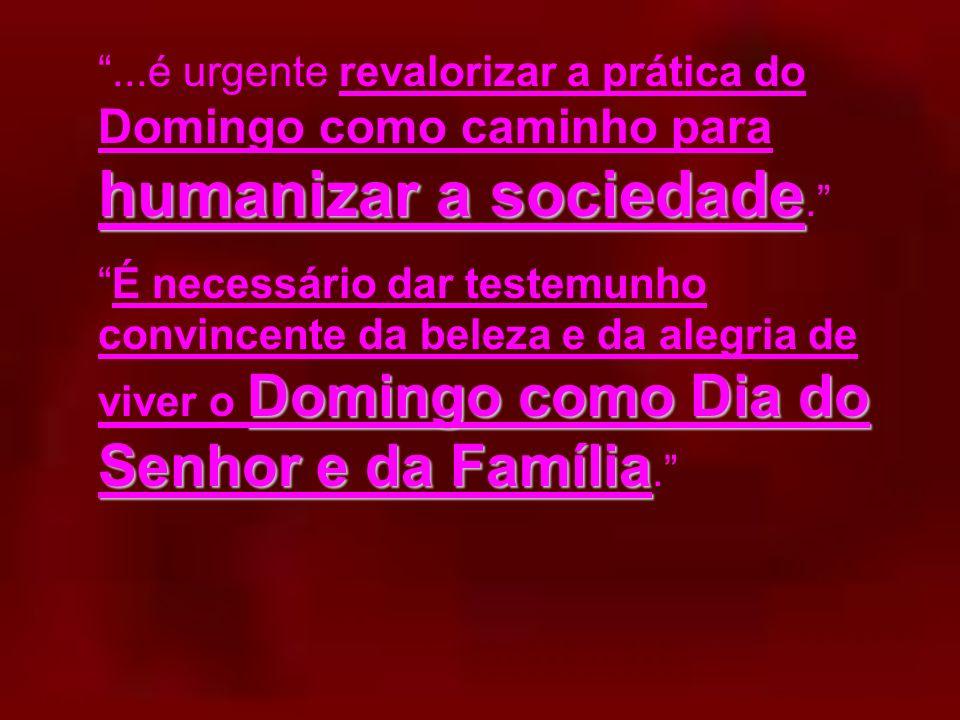 A FAMÍLIA E O DOMINGO A Eucaristia dominical é, também para cada família, fonte de reconciliação, unidade, alegria e esperança. Isto implica uma cateq