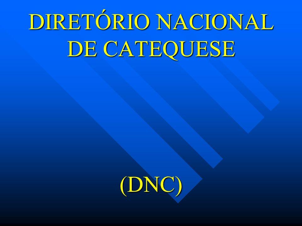 DIRETÓRIO NACIONAL DE CATEQUESE (DNC)