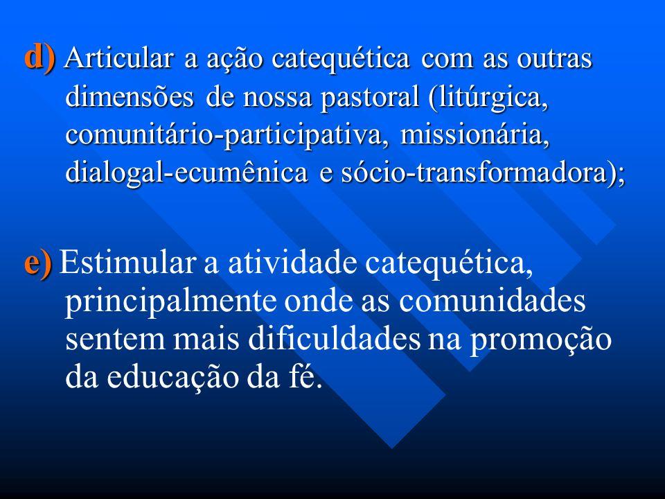 FINALIDADE DO DNC a) Estabelecer princípios bíblico-teológico- pastorais para promover e impulsionar a renovação da mentalidade catequética; b) b) Ori