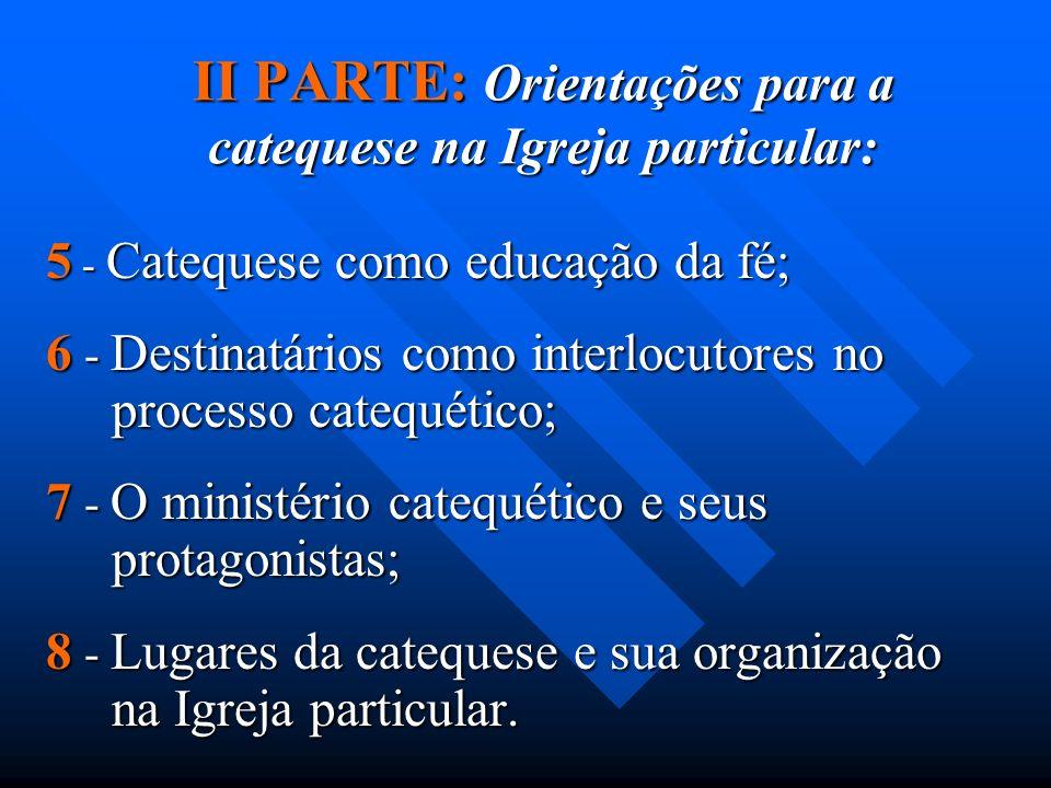 O MINISTÉRIO MINISTÉRIO DA CATEQUESE – MINISTÉRIO DE CATEQUISTA; O presbítero e a catequese; Catequese nos SEMINÁRIOS – CASAS DE FORMAÇÃO; Formação de catequistas; Escolas catequéticas; Lugares de catequese; A COORDENAÇÃO como SERVIÇO; A ORGANIZAÇÃO