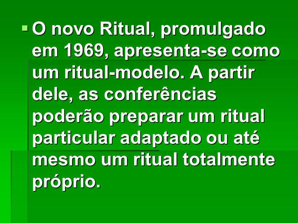 O novo Ritual, promulgado em 1969, apresenta-se como um ritual-modelo.