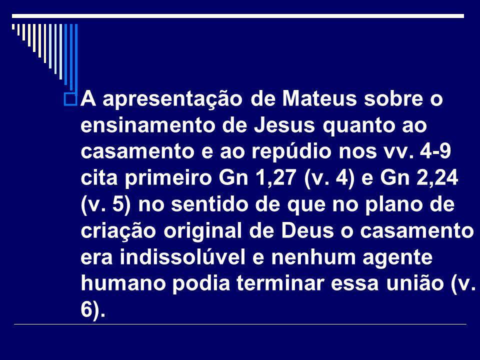 A apresentação de Mateus sobre o ensinamento de Jesus quanto ao casamento e ao repúdio nos vv.