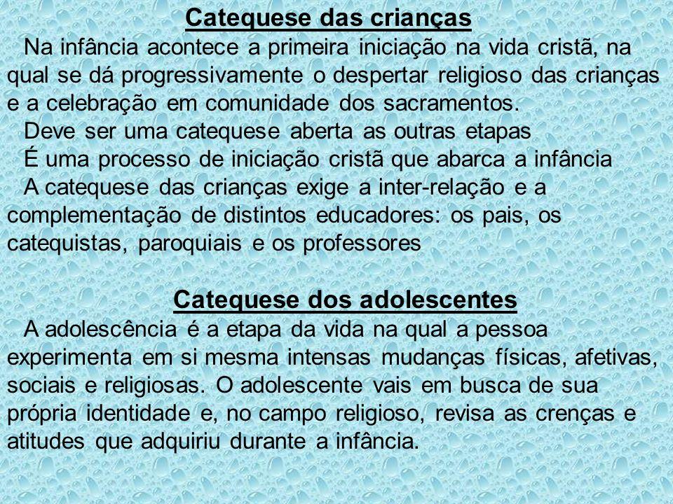 Catequese das crianças Na infância acontece a primeira iniciação na vida cristã, na qual se dá progressivamente o despertar religioso das crianças e a