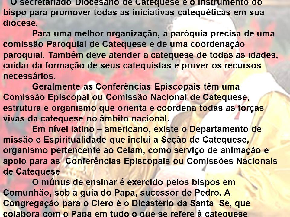 O secretariado Diocesano de Catequese é o instrumento do bispo para promover todas as iniciativas catequéticas em sua diocese. Para uma melhor organiz