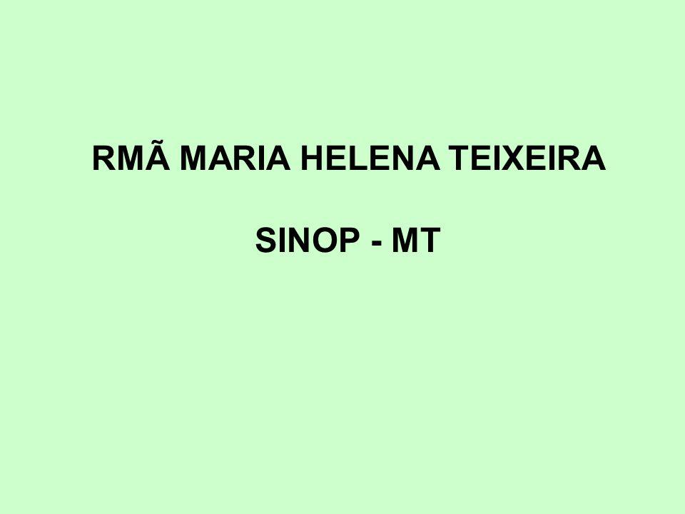 RMÃ MARIA HELENA TEIXEIRA SINOP - MT