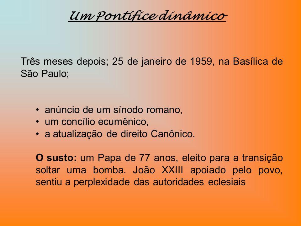 Três meses depois; 25 de janeiro de 1959, na Basílica de São Paulo; anúncio de um sínodo romano, um concílio ecumênico, a atualização de direito Canôn