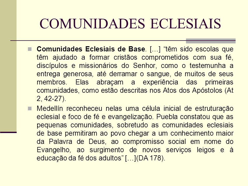 COMUNIDADES ECLESIAIS Comunidades Eclesiais de Base. […] têm sido escolas que têm ajudado a formar cristãos comprometidos com sua fé, discípulos e mis
